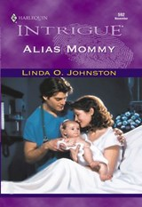 Alias Mommy (Mills & Boon Intrigue) | Linda O. Johnston |
