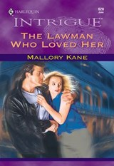 The Lawman Who Loved Her (Mills & Boon Intrigue) | Mallory Kane |