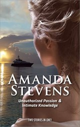Unauthorized Passion: Unauthorized Passion / Intimate Knowledge (Mills & Boon Intrigue) | Amanda Stevens |