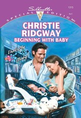 Beginning With Baby (Mills & Boon Cherish) | Christie Ridgway |