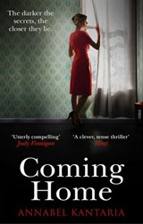 Coming Home: A compelling novel with a shocking twist | Annabel Kantaria |