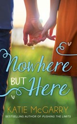 Nowhere But Here (Thunder Road, Book 1) | Katie Mcgarry |
