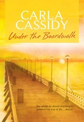 Under The Boardwalk (Mills & Boon M&B) | Carla Cassidy |