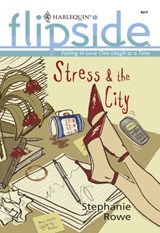 Stress and The City (Mills & Boon M&B) | Stephanie Rowe |