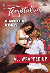 All Wrapped Up (Mills & Boon Temptation) | Jennifer Drew |