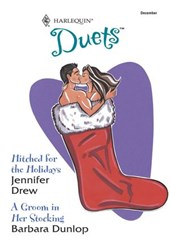 Hitched For The Holidays: Hitched For The Holidays / A Groom In Her Stocking (Mills & Boon Silhouette)
