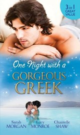 One Night with a Gorgeous Greek: Doukakis's Apprentice / Not Just the Greek's Wife / After the Greek Affair (Mills & Boon M&B) | Sarah Morgan ; Lucy Monroe ; Chantelle Shaw |