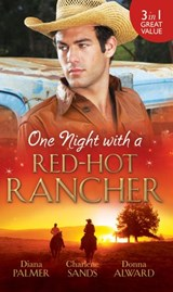One Night with a Red-Hot Rancher: Tough to Tame / Carrying the Rancher's Heir / One Dance with the Cowboy (Mills & Boon M&B) | Diana Palmer ; Charlene Sands ; Donna Alward |