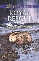 Royal Rescue (Mills & Boon Love Inspired Suspense) | Tammy Johnson |