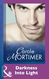 Darkness Into Light (Mills & Boon Modern) | Carole Mortimer |