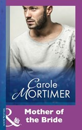 Mother Of The Bride (Mills & Boon Modern) | Carole Mortimer |