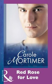 Red Rose For Love (Mills & Boon Modern) | Carole Mortimer |