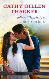 Miss Charlotte Surrenders | Cathy Gillen Thacker |