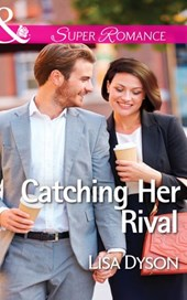 Catching Her Rival (Mills & Boon Superromance) | Lisa Dyson |