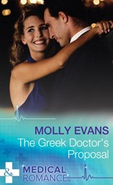 The Greek Doctor's Proposal (Mills & Boon Medical) | Molly Evans |