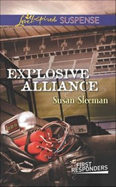 Explosive Alliance (Mills & Boon Love Inspired Suspense) (First Responders, Book 2) | Susan Sleeman |