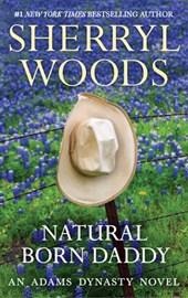 Natural Born Daddy (And Baby Makes Three, Book 2) | Sherryl Woods |