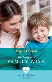 The Surgeon's Family Wish (Mills & Boon Medical)