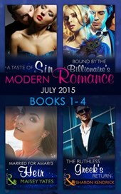 Modern Romance July 2015 Books 1-4: The Ruthless Greek's Return / Bound by the Billionaire's Baby / Married for Amari's Heir / A Taste of Sin (Mills & Boon e-Book Collections)