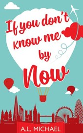 If You Don't Know Me By Now | A. L. Michael |