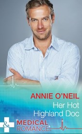 Her Hot Highland Doc (Mills & Boon Medical) | Annie O'neil |