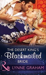 The Desert King's Blackmailed Bride (Mills & Boon Modern) (Brides for the Taking, Book 1) | Lynne Graham |