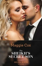 The Sheikh's Secret Son (Mills & Boon Modern) (Secret Heirs of Billionaires, Book 6) | Maggie Cox |