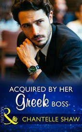 Acquired By Her Greek Boss (Mills & Boon Modern) | Chantelle Shaw |