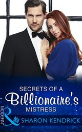 Secrets Of A Billionaire's Mistress (Mills & Boon Modern) (One Night With Consequences, Book 29) | Sharon Kendrick |