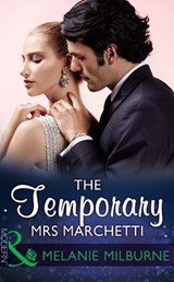 The Temporary Mrs Marchetti (Mills & Boon Modern) | Melanie Milburne |