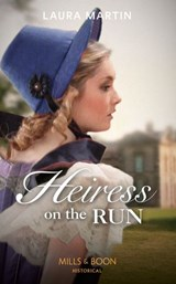 Heiress On The Run (Mills & Boon Historical) (The Eastway Cousins, Book 2) | Laura Martin |
