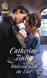 Waltzing With The Earl (Mills & Boon Historical) (The Chadcombe Marriages) | Catherine Tinley |