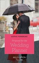 Proposal For The Wedding Planner (Mills & Boon Cherish) (Wedding of the Year, Book 2) | Sophie Pembroke |