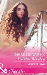 The Millionaire's Royal Rescue (Mills & Boon Cherish) (Mirraccino Marriages, Book 1) | Jennifer Faye |