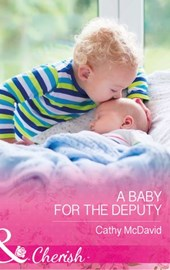 A Baby For The Deputy (Mills & Boon Cherish) (Mustang Valley, Book 9) | Cathy Mcdavid |