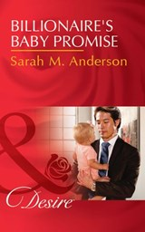 Billionaire's Baby Promise (Mills & Boon Desire) (Billionaires and Babies, Book 81) | Sarah M. Anderson |