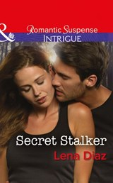 Secret Stalker (Mills & Boon Intrigue) (Tennessee SWAT, Book 2) | Lena Diaz |