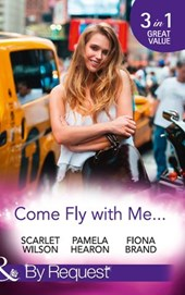 Come Fly With Me...: English Girl in New York / Moonlight in Paris (Taylor's Grove, Kentucky, Book 1) / Just One More Night (The Pearl House, Book 5) (Mills & Boon By Request) | Scarlet Wilson ; Pamela Hearon ; Fiona Brand |