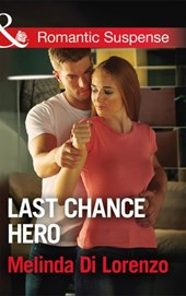 Last Chance Hero (Mills & Boon Romantic Suspense)