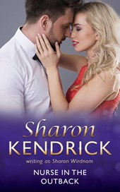 Nurse In The Outback (Mills & Boon Medical) | Sharon Kendrick |