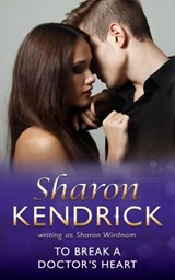 To Break A Doctor's Heart (Mills & Boon Medical) | Sharon Kendrick |