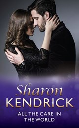 All The Care In The World (Mills & Boon Medical) | Sharon Kendrick |