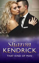 That Kind Of Man (Mills & Boon Modern) | Sharon Kendrick |