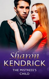 The Mistress's Child (Mills & Boon Modern) (London's Most Eligible Playboys, Book 3) | Sharon Kendrick |