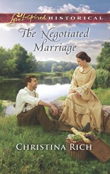 The Negotiated Marriage (Mills & Boon Love Inspired Historical) | Christina Rich |