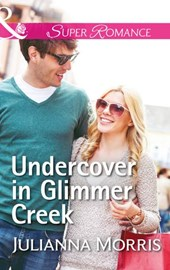 Undercover In Glimmer Creek (Mills & Boon Superromance) (Poppy Gold Stories, Book 1)