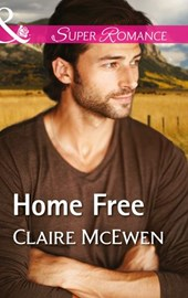 Home Free (Mills & Boon Superromance) (Sierra Legacy, Book 3) | Claire McEwen |