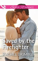 Saved By The Firefighter (Mills & Boon Superromance) (Templeton Cove Stories, Book 6) | Rachel Brimble |
