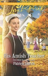 His Amish Teacher (Mills & Boon Love Inspired) (The Amish Bachelors, Book 3) | Patricia Davids |