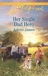 Her Single Dad Hero (Mills & Boon Love Inspired) (The Prodigal Ranch, Book 2) | Arlene James |
